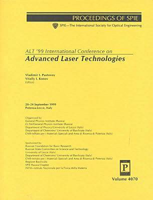 Alt '99 International Conference on Advanced Laser Technologies (SPIE Conference Proceedings) by Konov