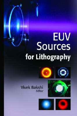EUV Sources for Lithography by Vivek Bakshi