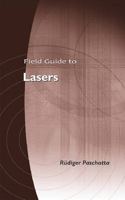 Field Guide to Lasers by Rudiger Paschotta