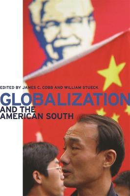 Globalization and the American South by James C.. Cobb