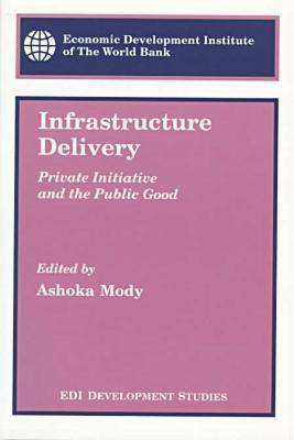 Infrastructure Delivery Private Initiative and the Public Good by