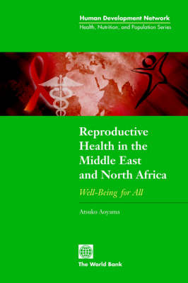 Reproductive Health in the Middle East and North Africa Well-Being for All by Atsuko Aoyama