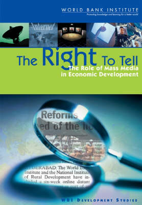 The Right to Tell The Role of Mass Media in Economic Development by