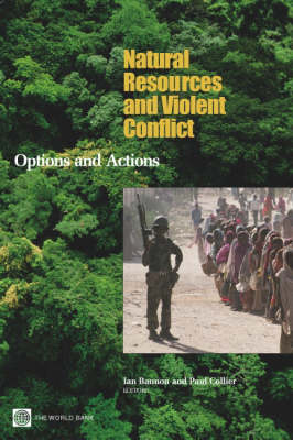 Natural Resources and Violent Conflict Options and Actions by Paul Collier