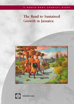 The Road to Sustained Growth in Jamaica by World Bank