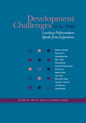 DEVELOPMENT CHALLENGES IN THE 1990S-LEADING POLICY MAKERS SPEAK FROM EXPERIENCE by