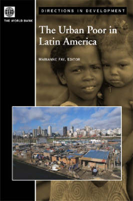 The Urban Poor in Latin America by Marianne Fay