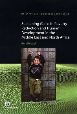 Sustaining Gains in Poverty Reduction and Human Development in the Middle East and North Africa by Farrukh Iqbal