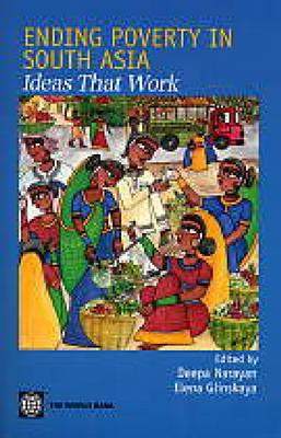Ending Poverty in South Asia Ideas That Work by Deepa Narayan