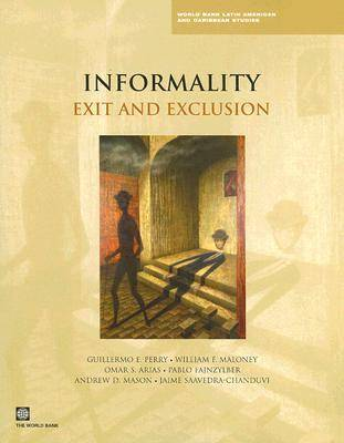 Informality Exit and Exclusion by Guillermo Perry, Omar S. Arias, Pablo Fajnzylber, William F. Maloney