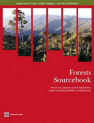 Forests Sourcebook Practical Guidance for Sustaining Forests in Development Cooperation by