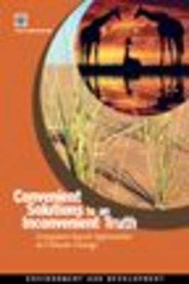 Convenient Solutions to an Inconvenient Truth Ecosystem-based Approaches to Climate Change by World Bank