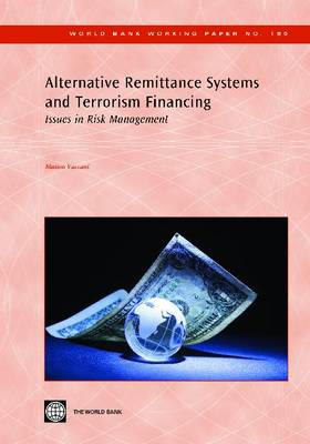 Alternative Remittance Systems and Terrorism Financing Issues in Risk Mitigation by Matteo Vaccani