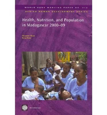 Health, Nutrition, and Population in Madagascar, 2000-09 by Maryanne Sharp