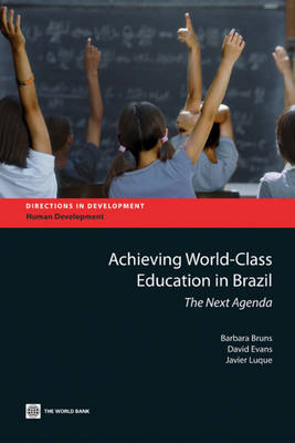 Achieving World Class Education in Brazil The Next Agenda by Barbara Bruns