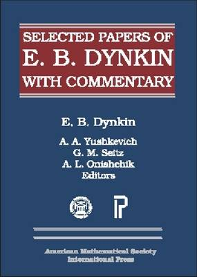 Selected Papers of E.B. Dynkin with Commentary With Commentary by E. B. Dynkin