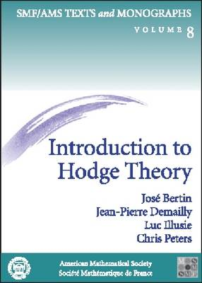 Introduction to Hodge Theory by Jose Bertin, Jean-Pierre Demailly, Luc Illusie, Chris Peters