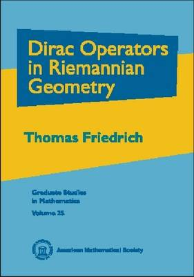 Dirac Operators in Riemannian Geometry by Thomas Friedrich