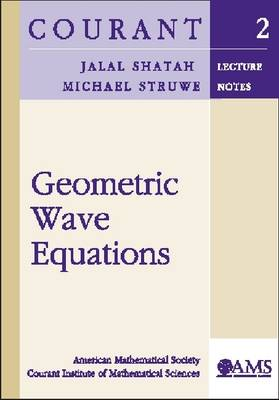 Geometric Wave Equations by Jalal Shatah, Michael Struwe