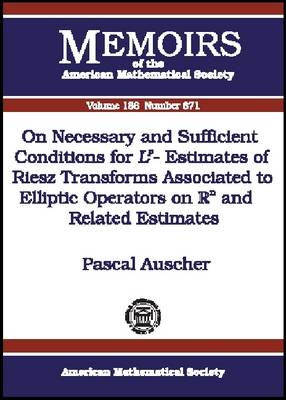 On Necessary and Sufficient Conditions for Lp-estimates of Riesz Transforms Associated to Elliptic Operators on Rn and Related Estimates by Pascal Auscher