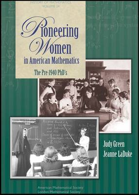 Pioneering Women in American Mathematics The Pre-1940 PhD's by