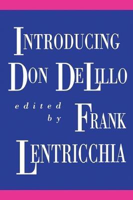 Introducing Don DeLillo by Frank Lentricchia