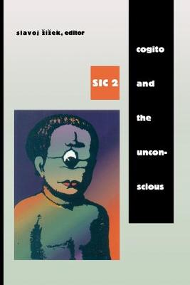 Cogito and the Unconscious sic 2 by Slavoj Zizek