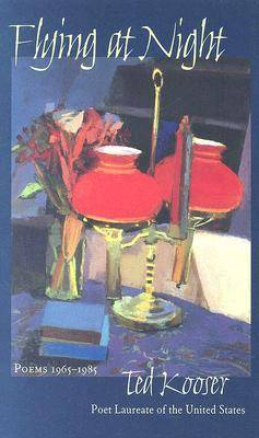 Flying at Night Poems 1965-1985 by Ted Kooser