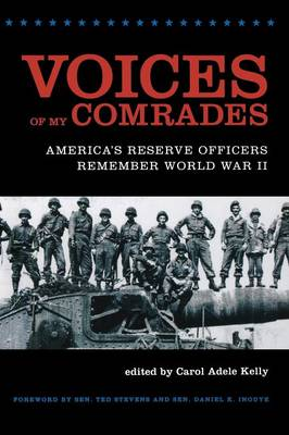 Voices of My Comrades America's Reserve Officers Remember World War II by Ted Stevens, Senator Daniel K. Inouye