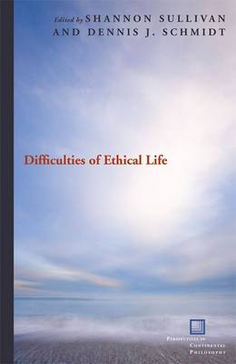 Difficulties of Ethical Life by Shannon Sullivan