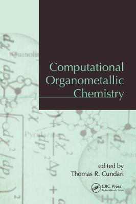 Computational Organometallic Chemistry by Thomas R. Cundari