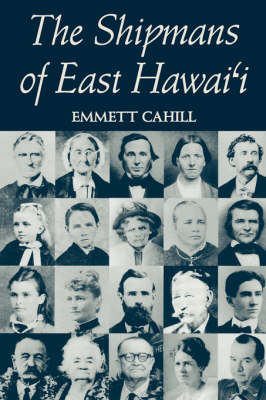 The Shipmans of East Hawai'I by Emmett Cahill