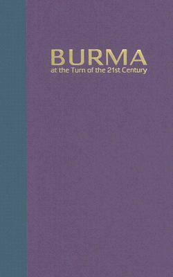 Burma at the Turn of the Twenty-first Century by Monique Skidmore