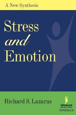 Stress and Emotion A New Synthesis by Richard S. Lazarus