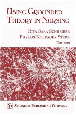 Using Grounded Theory in Nursing by Rita Schreiber, Phyllis Noerager Stern