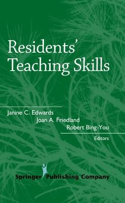 Residents' Teaching Skills by Janine C. Edwards, Robert Bing-You