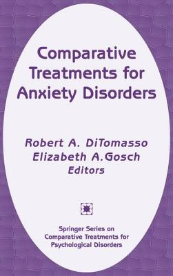 Comparative Treatments for Anxiety Disorders by Robert A. DiTomasso