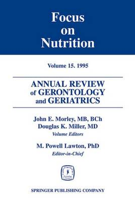 Annual Review of Gerontology and Geriatrics Focus on Nutrition Focus on Nutrition by John Morley