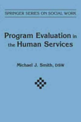 Program Evaluation in Human Services by Michael J. Smith
