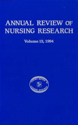 Annual Review of Nursing Research, Volume 12, 1994 Focus on Significant Clinical Issues by Joyce J. Fitzpatrick