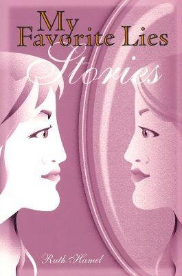 My Favorite Lies by Ruth Hamel