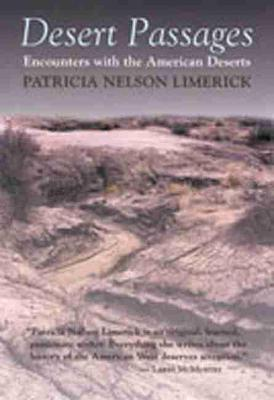 Desert Passages Encounters with the American Desert by Patricia Nelson Limerick