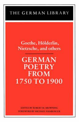 German Poetry from 1750-1900 by Johann Wolfgang von Goethe, Friedrich Hoelderlin, Friedrich Wilhelm Nietzsche