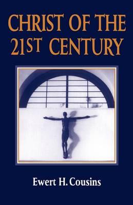 Christ of the 21st Century by Ewert Cousins