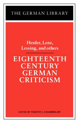 Eighteenth Century German Criticism by Lenz Herder, Lessing, et al