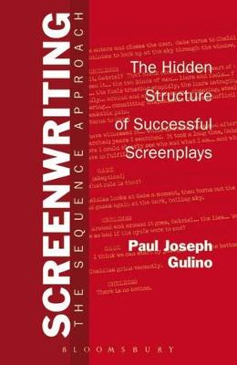 Screenwriting The Sequence Approach by Paul Gulino