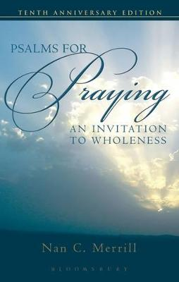 Psalms for Praying An Invitation to Wholeness by Nan Merrill