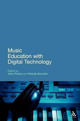 Music Education with Digital Technology by John Finney