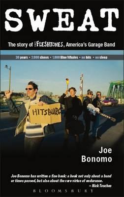 Sweat The Story of the Fleshtones, America's Garage Band by Joe Bonomo