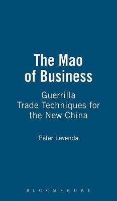 The Mao of Business Guerrilla Trade Techniques for the New China by Peter Levenda